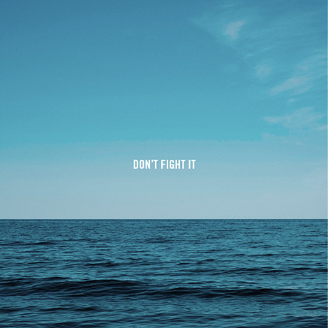 Don't fight it