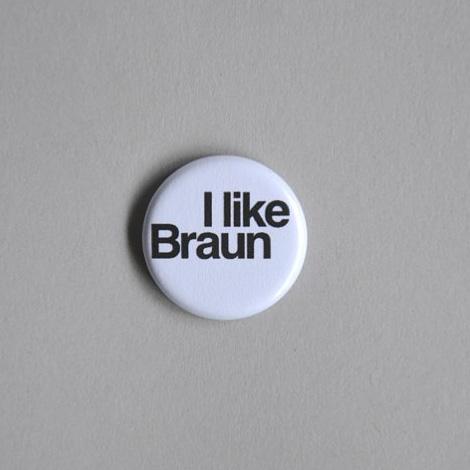 I like Braun pin-badge
