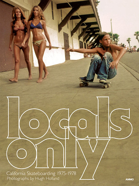 Locals Only: California Skateboarding 1975-1978