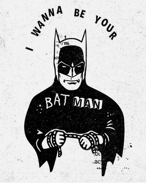 I wanna be your Batman