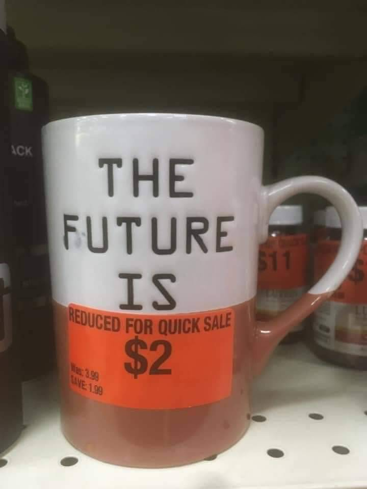 The future is…