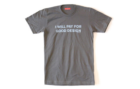 I Will Pay for Good Design t-shirt